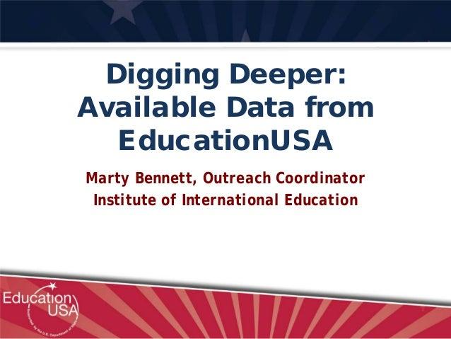 Digging Deeper: Available Data from EducationUSA (Forum 2013) presentation