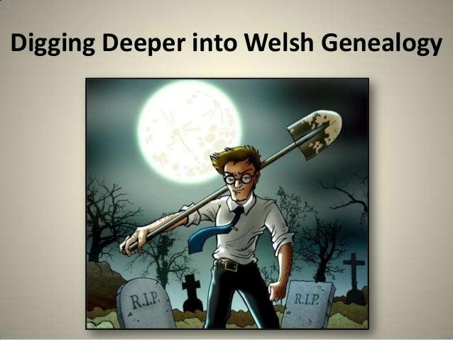 Digging Deeper into Welsh Genealogy