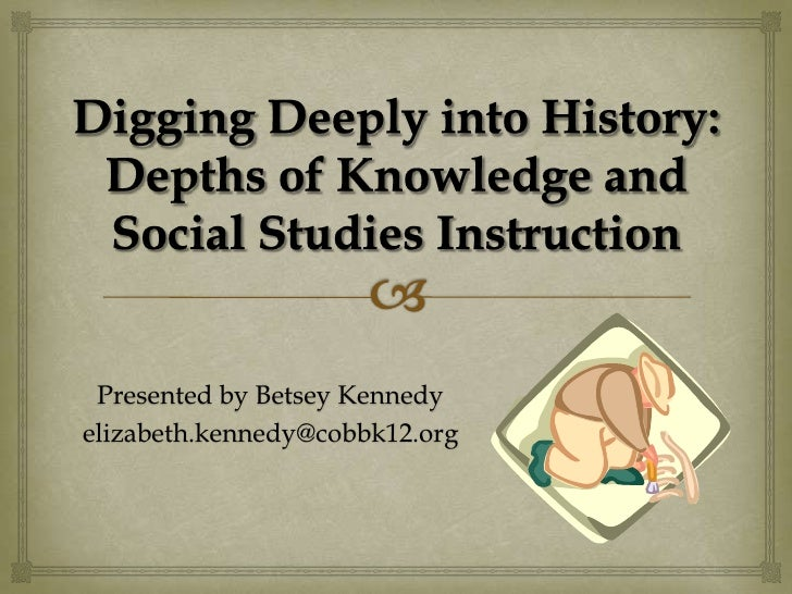 Digging deeply into history