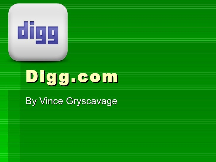 Digg.com By Vince Gryscavage