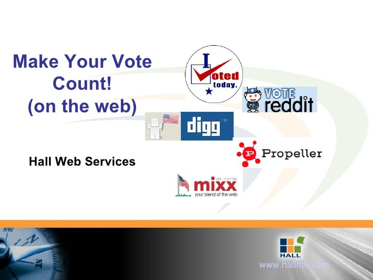 Make Your Vote Count! (on the web) Hall Web Services