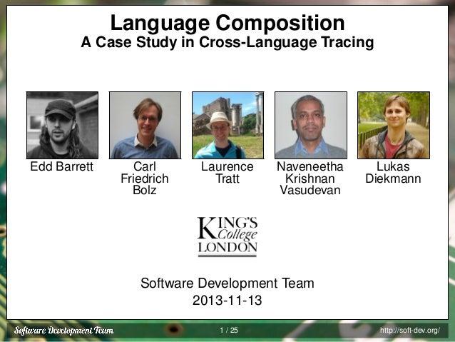 Language Composition A Case Study in Cross-Language Tracing  Edd Barrett  Carl Friedrich Bolz  Laurence Tratt  Naveneetha ...