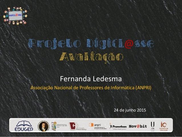 @ Fernanda Ledesma Associação Nacional de Professores de Informática (ANPRI) 24 de junho 2015