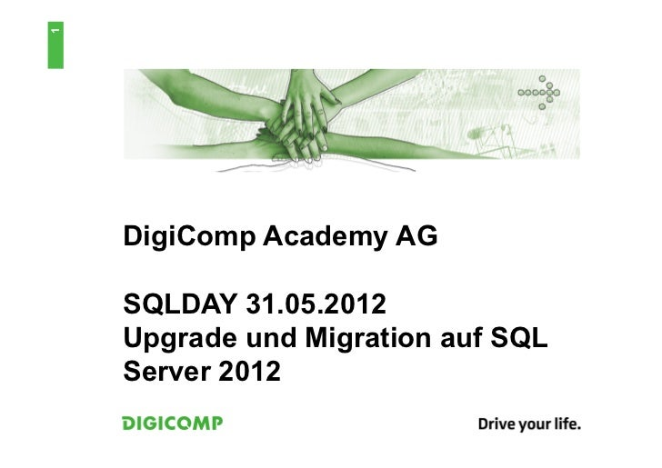 1    DigiComp Academy AG    SQLDAY 31.05.2012    Upgrade und Migration auf SQL    Server 2012