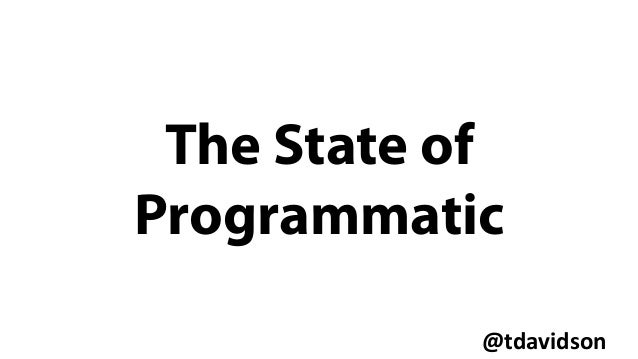 @tdavidson   The State of Programmatic
