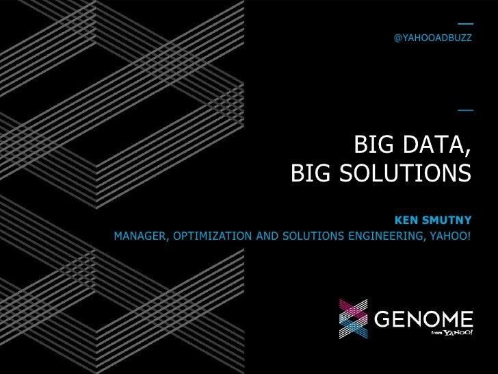 DMS: Kickoff Workshop with Yahoo: Big Data, Big Solutions