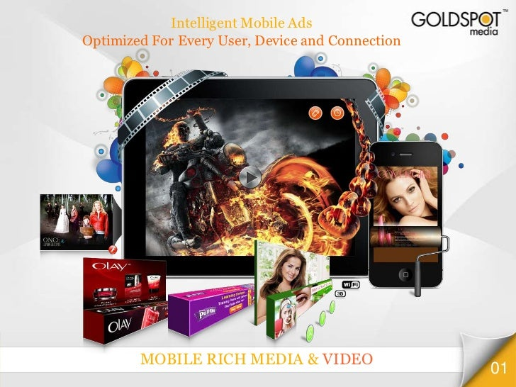 Intelligent Mobile AdsOptimized For Every User, Device and Connection        MOBILE RICH MEDIA & VIDEO                    ...