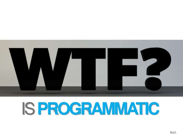Presentation with AOL UK: The Promise of Programmatic: What Publishers Need to Know