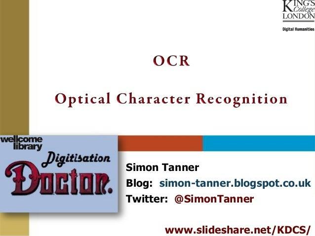 Simon TannerBlog: simon-tanner.blogspot.co.ukTwitter: @SimonTanner      www.slideshare.net/KDCS/