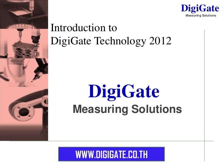 DigiGate                           Measuring SolutionsIntroduction toDigiGate Technology 2012       DigiGate    Measuring ...