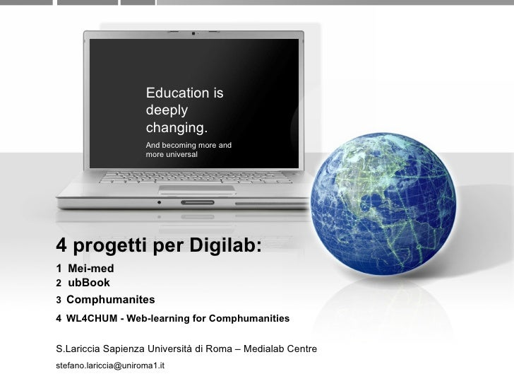 4 progetti per Digilab:  1   Mei-med 2   ubBook  3   Comphumanites 4   WL4CHUM - Web-learning for Comphumanities S.Laricci...
