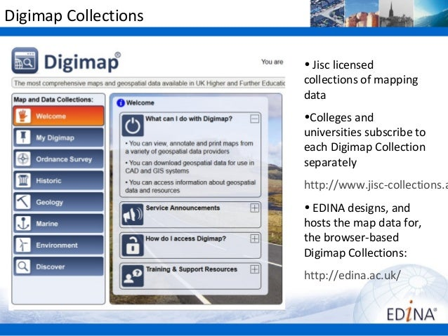Digimap Collections                      • Jisc licensed                      collections of mapping                      ...