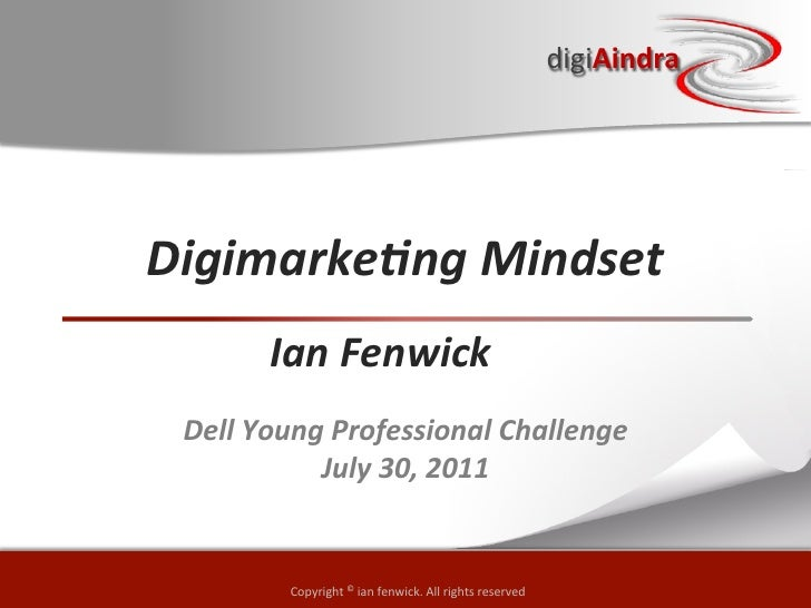 Dell Young Professional: Digimarketing Mindset July 2011