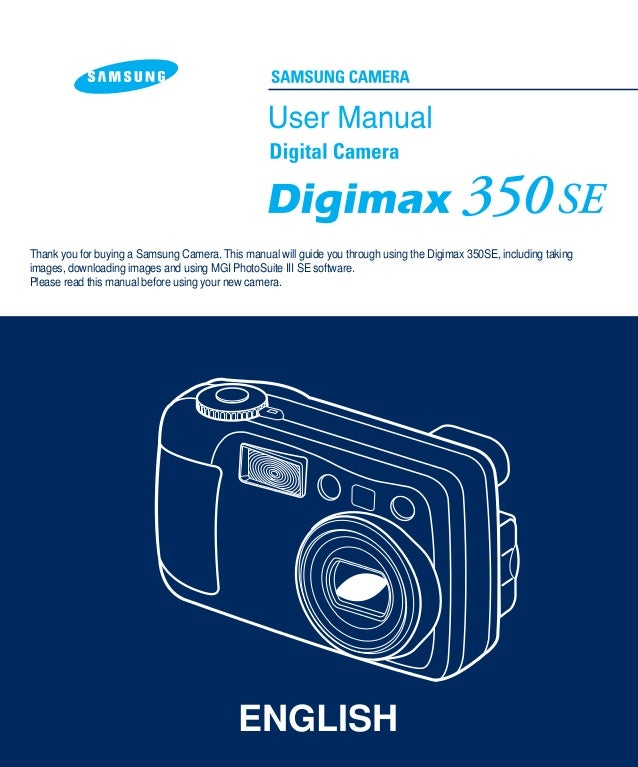 Thank you for buying a Samsung Camera. This manual will guide you through using the Digimax 350SE, including taking images...