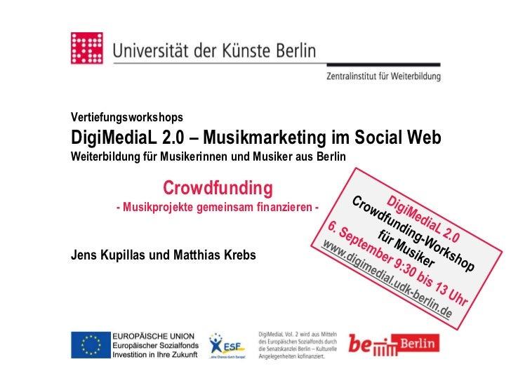 VertiefungsworkshopsDigiMediaL 2.0 – Musikmarketing im Social WebWeiterbildung für Musikerinnen und Musiker aus Berlin    ...