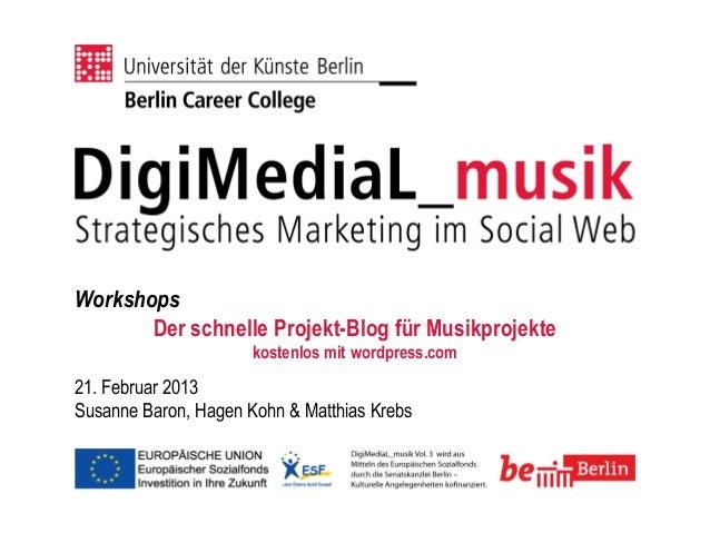 Workshops       Der schnelle Projekt-Blog für Musikprojekte                      kostenlos mit wordpress.com21. Februar 20...