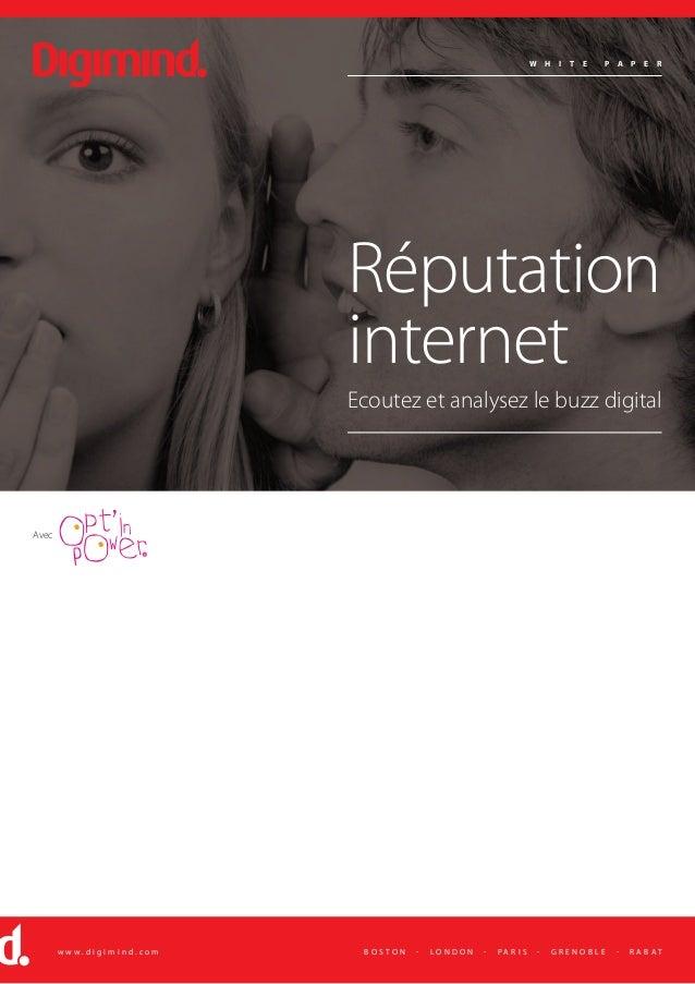w h i t e p a p e r Réputation internet Ecoutez et analysez le buzz digital b o s t o n - l o n d o n - p a r i s - g r e ...