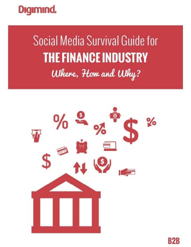 MAKING SENSE OF SOCIAL MEDIA   www.digimind.com 1 Social Media Survival Guide for THEFINANCEINDUSTRY Where, How a...