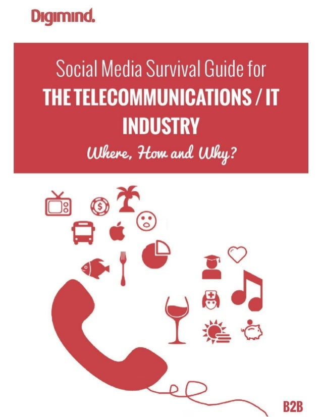 MAKING SENSE OF SOCIAL MEDIA   www.digimind.com 1 Social Media Survival Guide for THETELECOMMUNICATIONS/IT INDUST...
