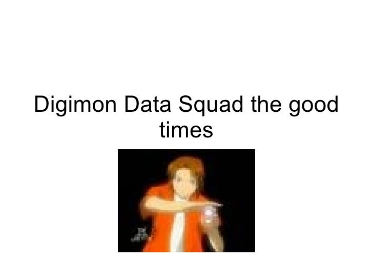 Digimon Data Squad The Good Times