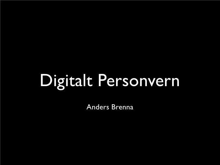 Digitalt Personvern      Anders Brenna
