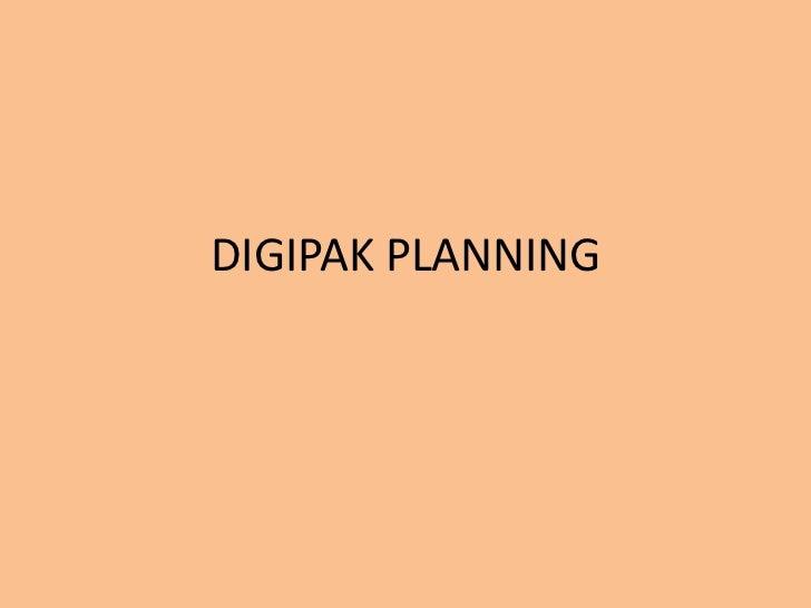 DIGIPAK PLANNING
