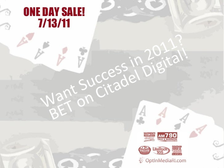 Want Success in 2011? BET on Citadel Digital! ONE DAY SALE! 7/13/11