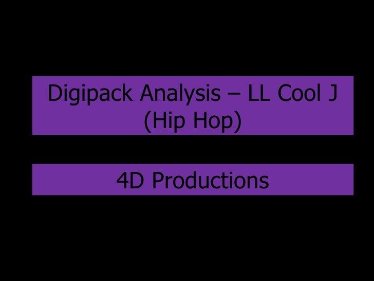 Digipack Analysis – LL Cool J (Hip Hop) 4D Productions