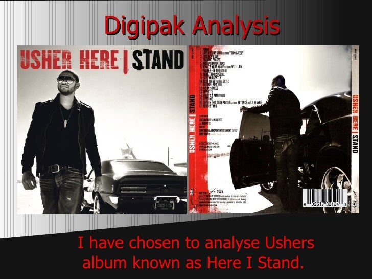 Digipak Analysis I have chosen to analyse Ushers album known as Here I Stand.