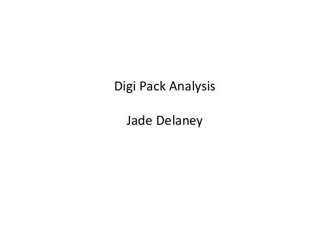 Digi Pack Analysis  Jade Delaney