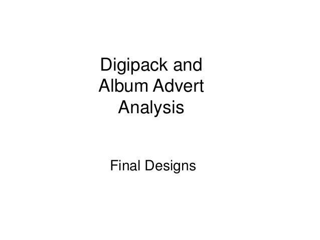 Digipack and Album Advert Analysis Final Designs