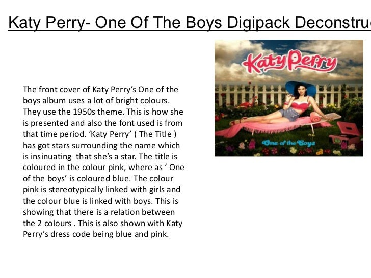 Katy Perry- One Of The Boys Digipack Deconstruc The front cover of Katy Perry's One of the boys album uses a lot of bright...