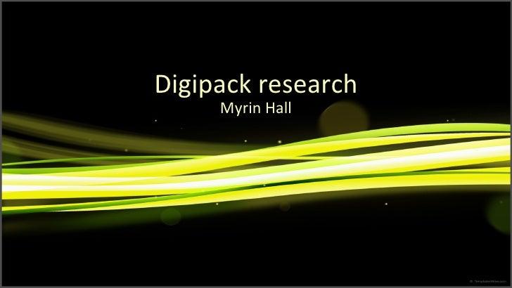 Digipack research Myrin Hall