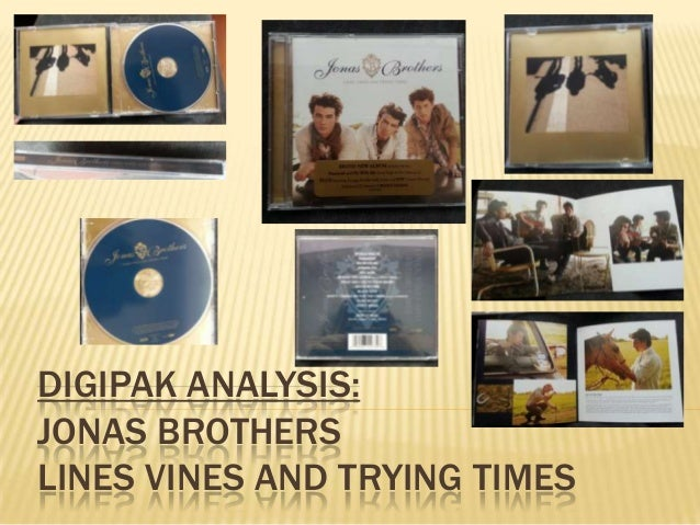 DIGIPAK ANALYSIS: JONAS BROTHERS LINES VINES AND TRYING TIMES