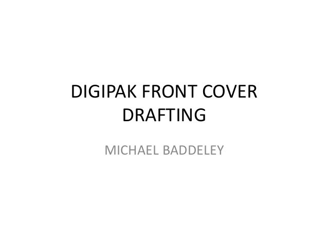 DIGIPAK FRONT COVER DRAFTING MICHAEL BADDELEY