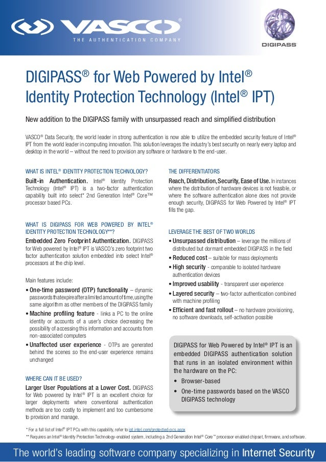 DIGIPASS  DIGIPASS® for Web Powered by Intel® Identity Protection Technology (Intel® IPT) New addition to the DIGIPASS fam...