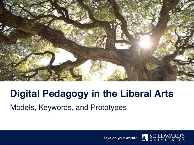 Digital Pedagogy in the Liberal Arts