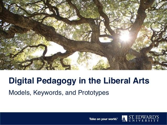 Digital Pedagogy in the Liberal Arts