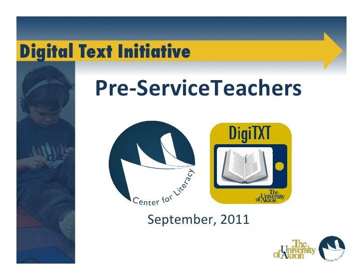 Digital Text Initiative              Pre-‐ServiceTeachers                                                          ...