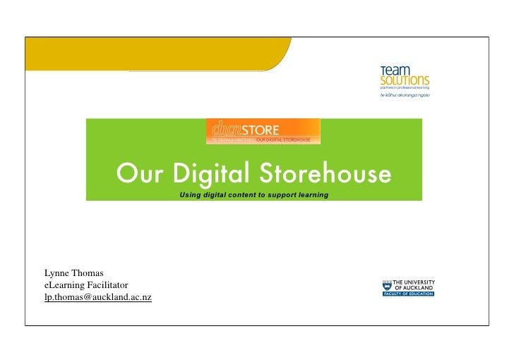 Our Digital Storehouse                            Using digital content to support learning     Lynne Thomas eLearning Fac...