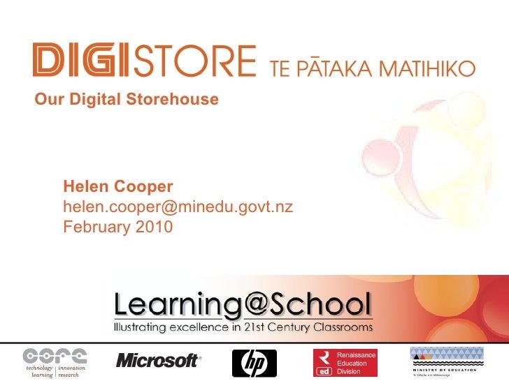 Helen Cooper  [email_address] February 2010 Our Digital Storehouse