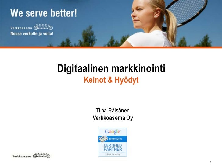 Digitaalinenmarkkinointi<br />Keinot & Hyödyt<br />Tiina Räisänen<br />Verkkoasema Oy<br />1<br />