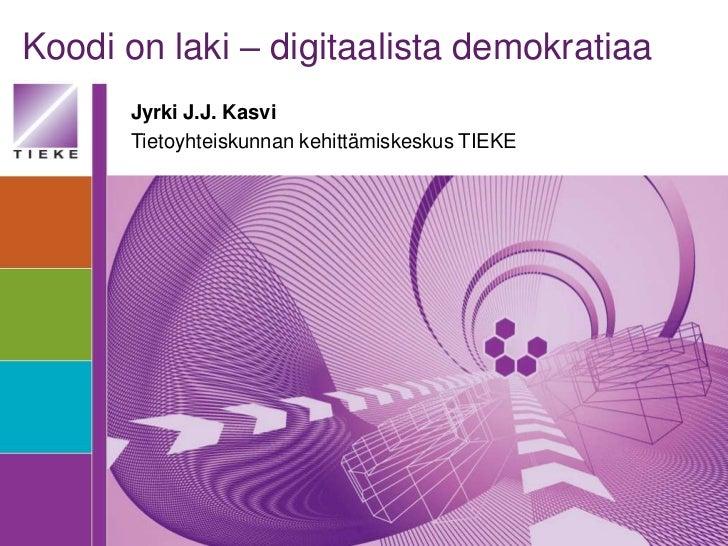 Jyrki Kasvi: Koodi on laki - Digitaalista demokratiaa