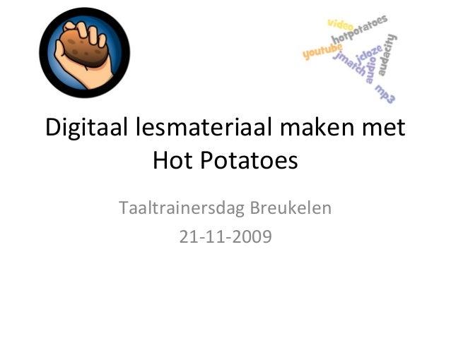 Digitaal lesmateriaal maken met Hot Potatoes Taaltrainersdag Breukelen 21-11-2009