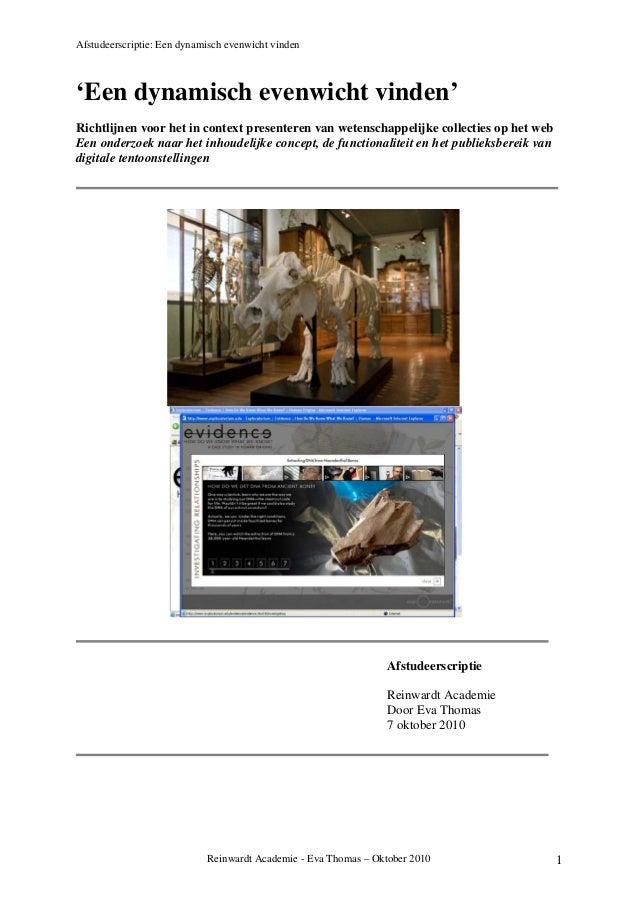 Afstudeerscriptie: Een dynamisch evenwicht vinden Reinwardt Academie - Eva Thomas – Oktober 2010 1 'Een dynamisch evenwich...