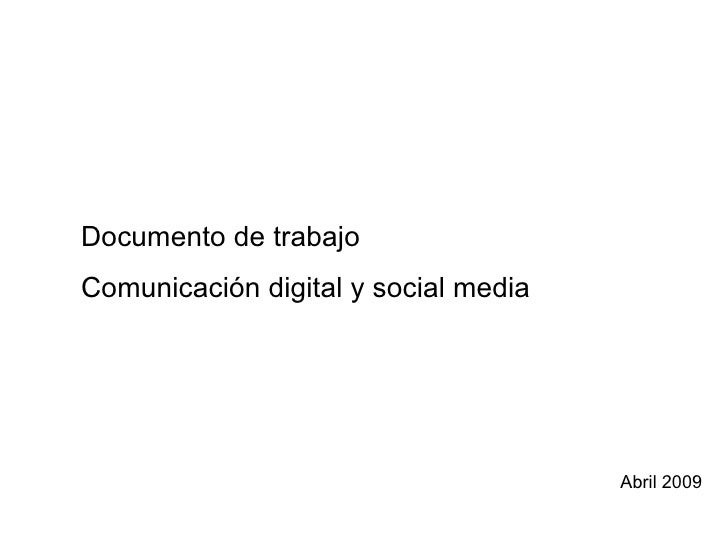 Documento de trabajo  Comunicación digital y social media Abril 2009