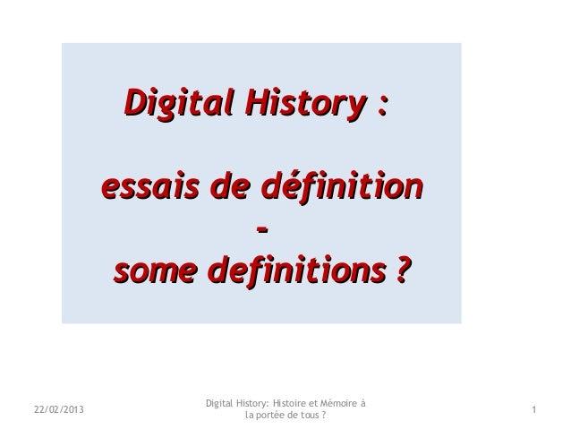 Digital History :Digital History :essais de définitionessais de définition--some definitions ?some definitions ?Digital Hi...