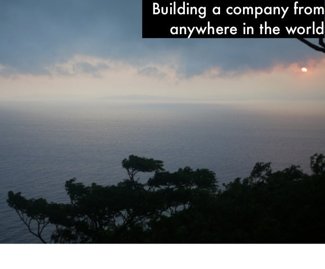 Remote startup - building a company from everywhere in the world