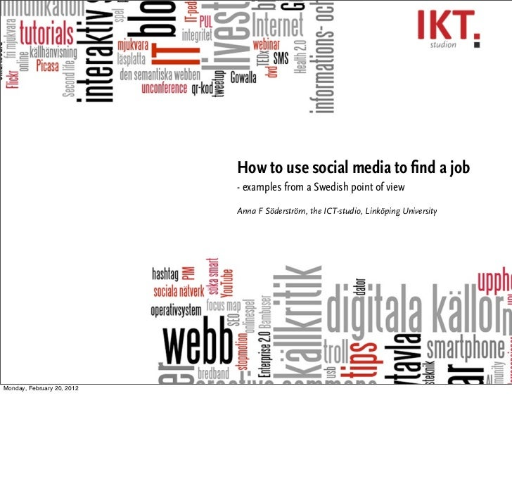 How to use social media to find a job                            - examples from a Swedish point of view                   ...