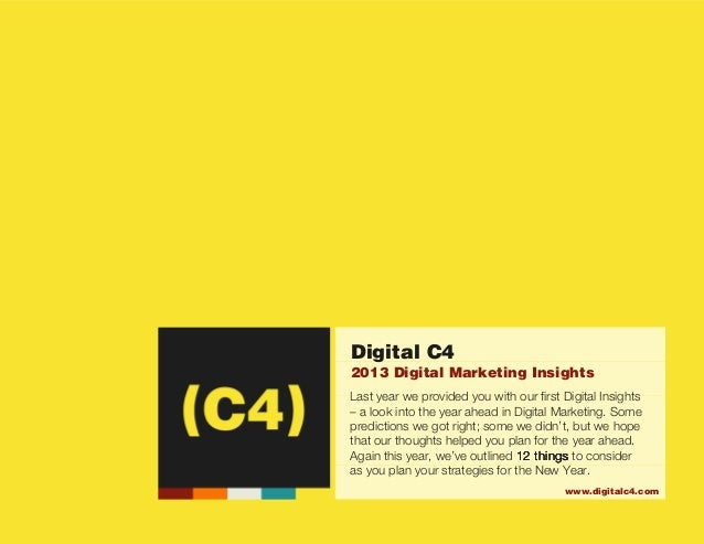 (C4)                                    Digital C4                                    2013 Digital Marketing Insights     ...